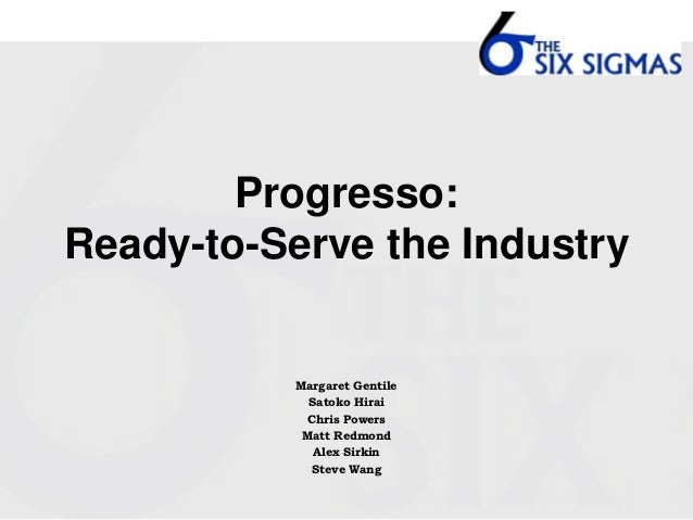 Progresso:Ready-to-Serve the Industry           Margaret Gentile             Satoko Hirai             Chris Powers        ...
