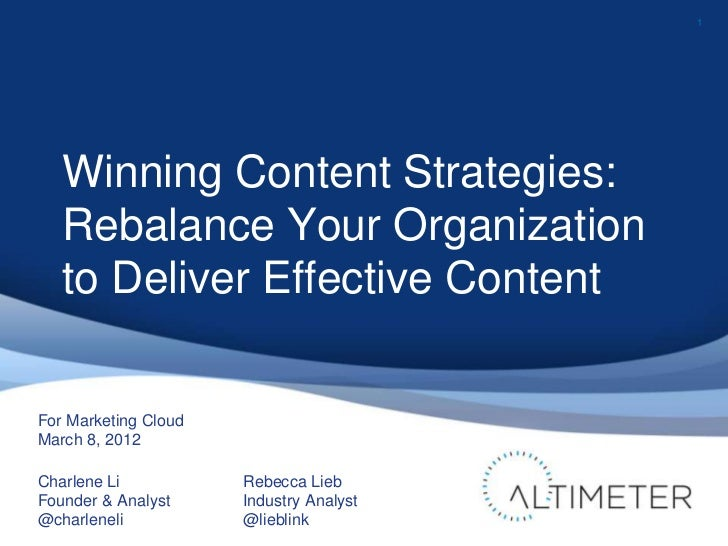 1   Winning Content Strategies:   Rebalance Your Organization   to Deliver Effective ContentFor Marketing CloudMarch 8, 20...
