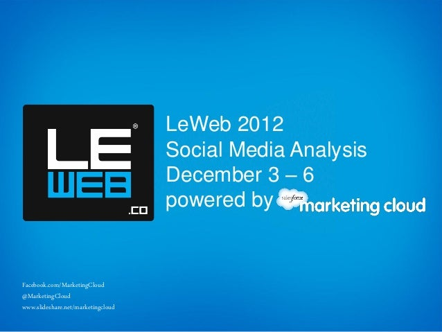 LeWeb 2012                                    Social Media Analysis                                    December 3 – 6     ...