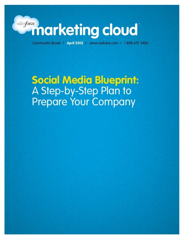 Social media blueprint a step by step plan to prepare your company community ebook april 2012 radian6 1 888 672 3426social malvernweather Images