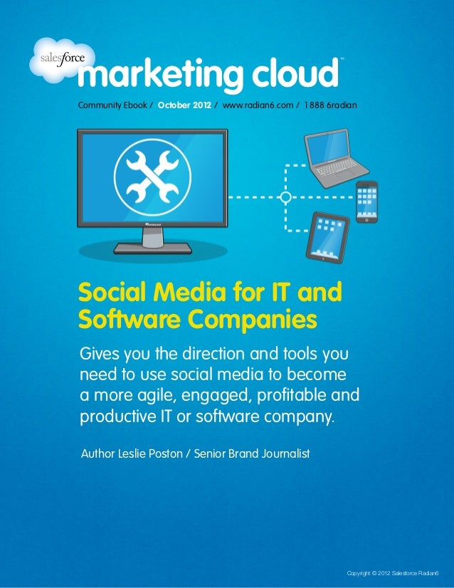 Community Ebook / October 2012 / www.radian6.com / 1 888 6radianSocial Media for IT andSoftware CompaniesGives you the dir...