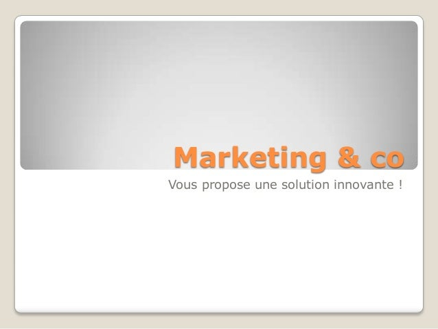 Marketing & co Vous propose une solution innovante !