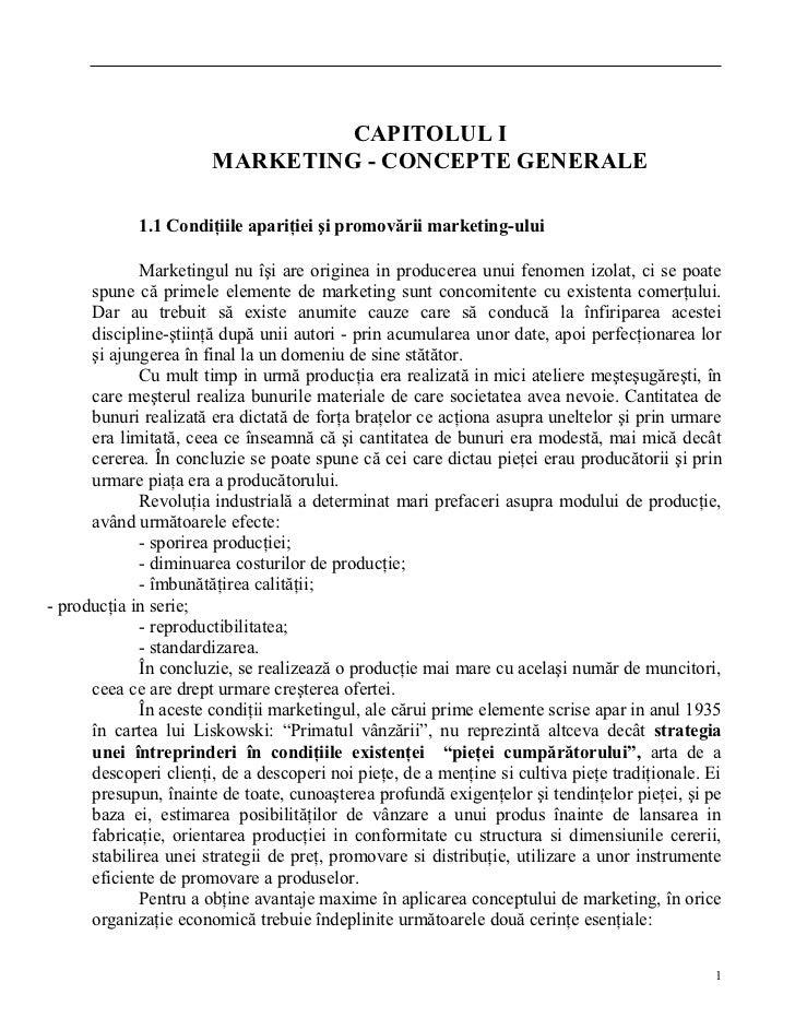 CAPITOLUL I                        MARKETING - CONCEPTE GENERALE               1.1 Condiţiile apariţiei şi promovării mark...