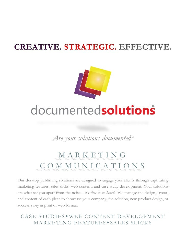 CREATIVE. STRATEGIC. EFFECTIVE.                    Are your solutions documented?               MARKETING             COMM...