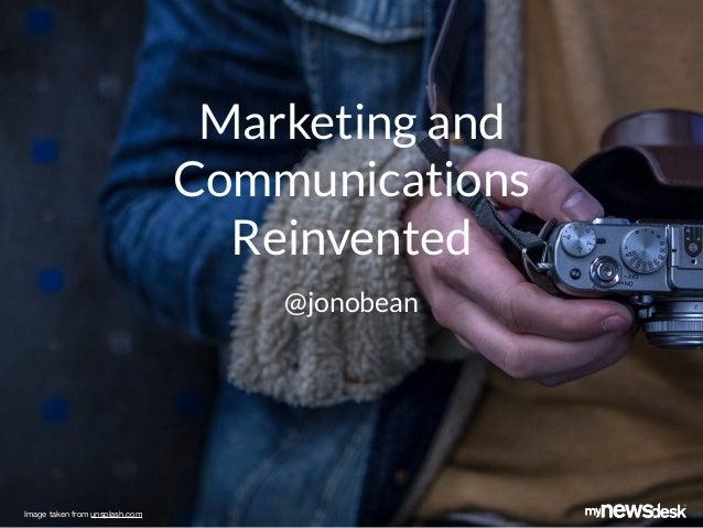 Marketing and Communications Reinvented Image taken from unsplash.com @jonobean