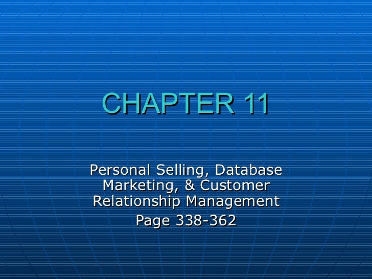CHAPTER 11 Personal Selling, Database Marketing, & Customer Relationship Management Page 338-362