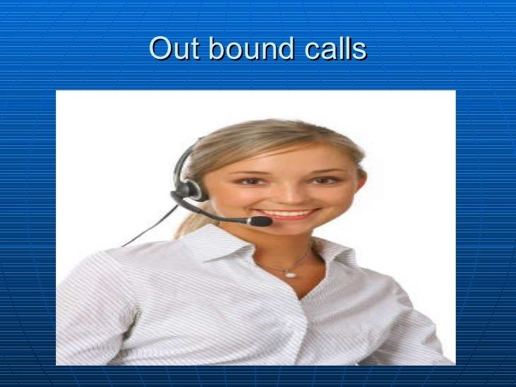 Out bound calls