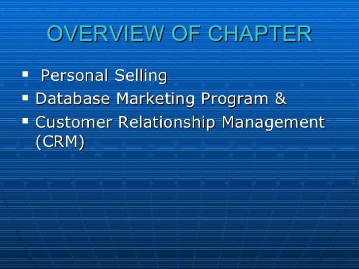 OVERVIEW OF CHAPTER <ul><li>Personal Selling  </li></ul><ul><li>Database Marketing Program & </li></ul><ul><li>Customer Re...