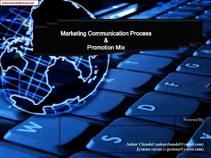Marketing Communication Process<br />&<br />Promotion Mix<br />Powered By<br />Ankur Chandel (ankurchandel@ymail.com)<br /...