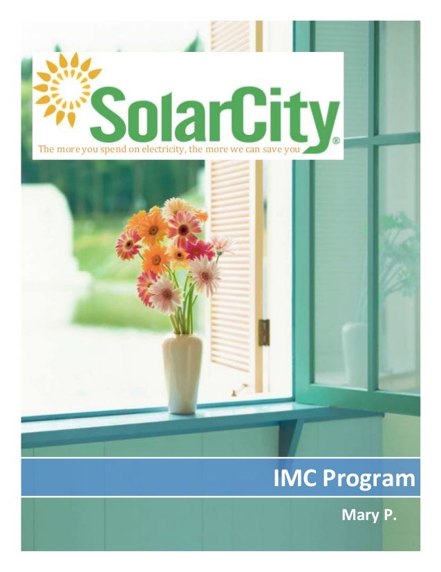 Mary P. IMC Program The moreyou spend on electricity, the more wecan save you