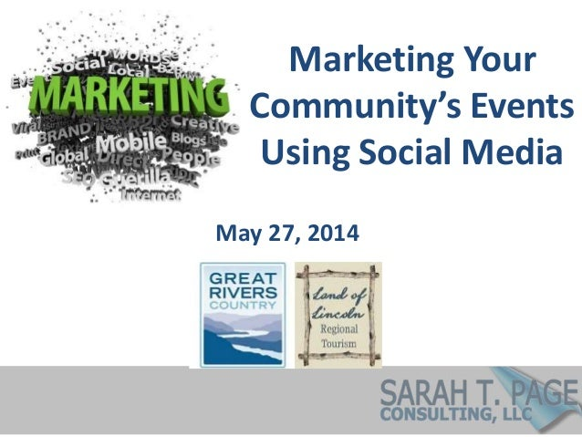 Marketing Your Community's Events Using Social Media May 27, 2014