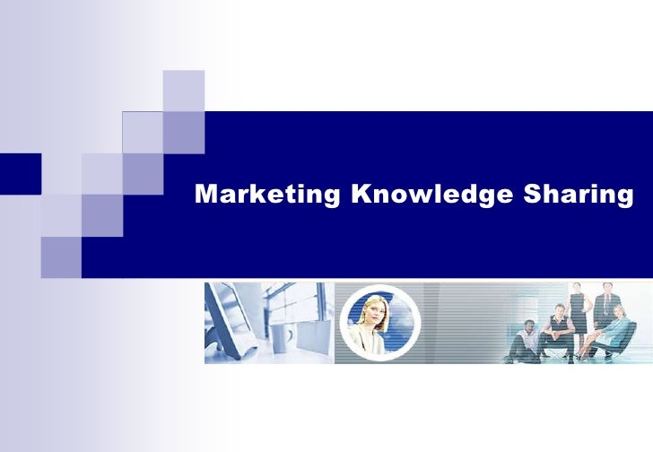 Marketing Knowledge Sharing<br />