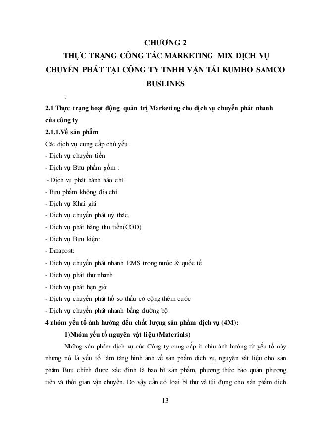 13 CHƯƠNG 2 THỰC TRẠNG CÔNG TÁC MARKETING MIX DỊCH VỤ CHUYỂN PHÁT TẠI CÔNG TY TNHH VẬN TẢI KUMHO SAMCO BUSLINES . 2.1 Thực...