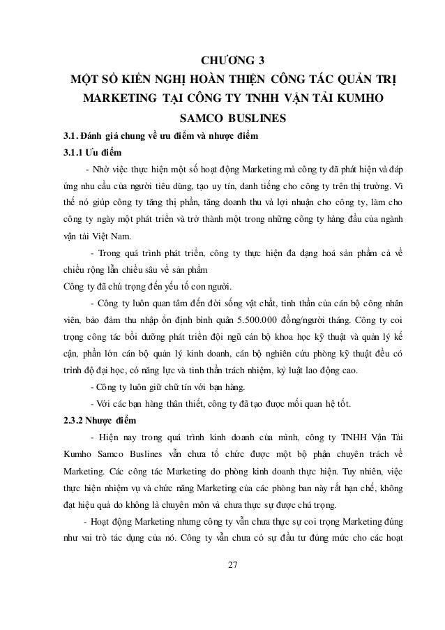 27 CHƯƠNG 3 MỘT SỐ KIẾN NGHỊ HOÀN THIỆN CÔNG TÁC QUẢN TRỊ MARKETING TẠI CÔNG TY TNHH VẬN TẢI KUMHO SAMCO BUSLINES 3.1. Đán...