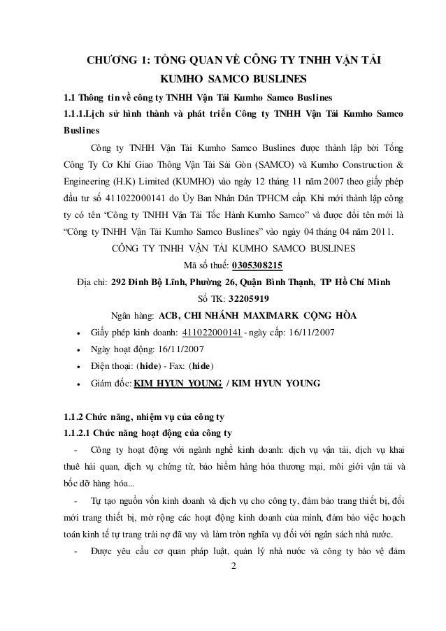 2 CHƯƠNG 1: TỔNG QUAN VỀ CÔNG TY TNHH VẬN TẢI KUMHO SAMCO BUSLINES 1.1 Thông tin về công ty TNHH Vận Tải Kumho Samco Busli...