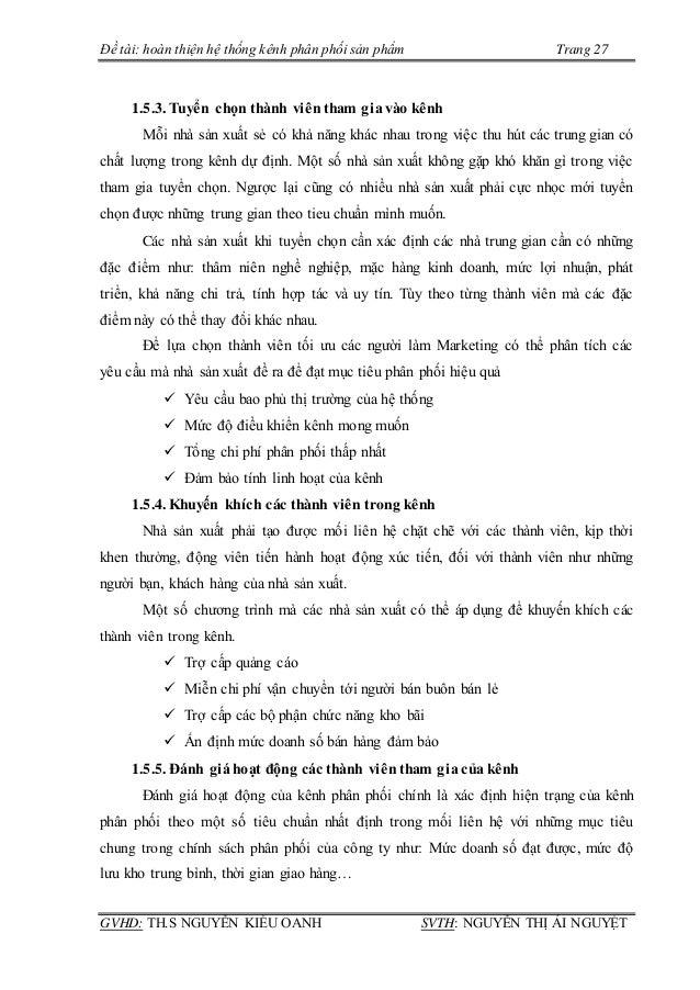 Đề tài: hoàn thiện hệ thống kênh phân phối sản phẩm Trang 27 GVHD: TH.S NGUYỄN KIỀU OANH SVTH: NGUYỄN THỊ ÁI NGUYỆT 1.5.3....
