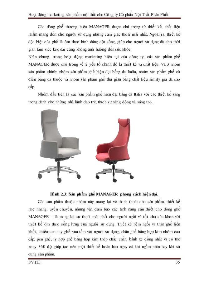 Hoạt động marketing sản phẩm nội thất cho Công ty Cổ phần Nội Thất Phân Phối SVTH: 35 Các dòng ghế thương hiệu MANAGER đượ...