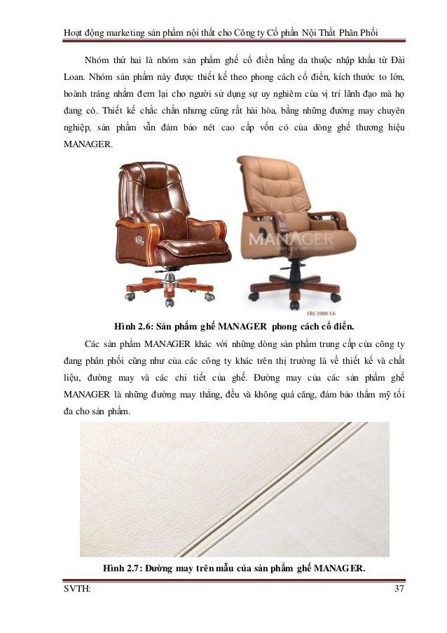 Hoạt động marketing sản phẩm nội thất cho Công ty Cổ phần Nội Thất Phân Phối SVTH: 37 Nhóm thứ hai là nhóm sản phẩm ghế cổ...