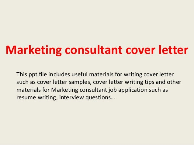 Marketing Consultant Cover Letter This Ppt File Includes Useful Materials  For Writing Cover Letter Such As ...