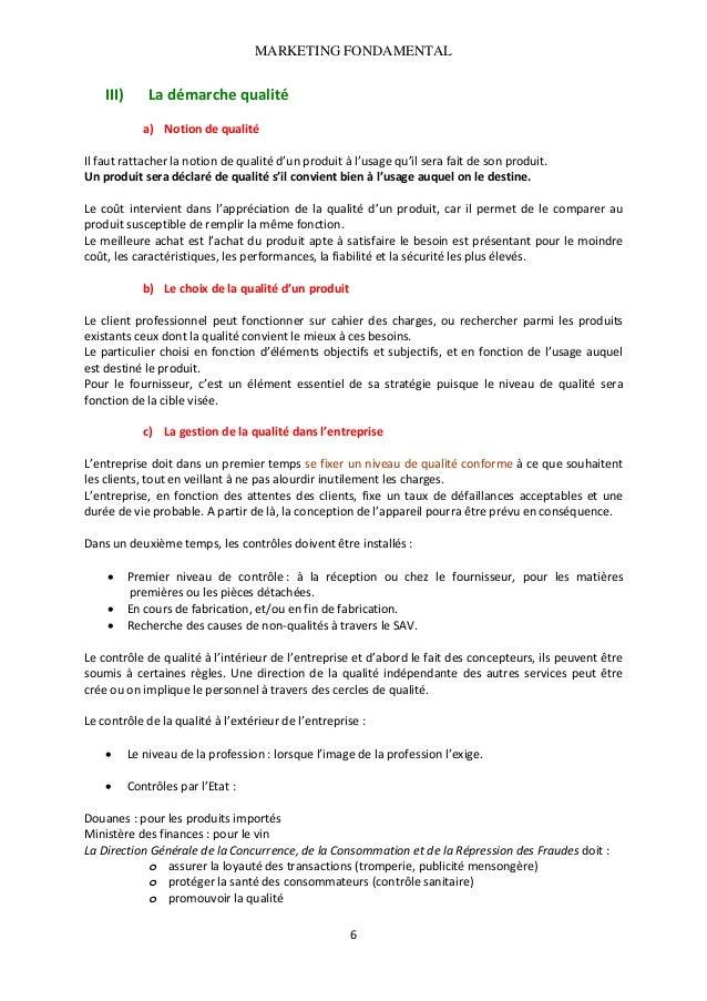 MARKETING FONDAMENTAL   III)  Ladémarchequalité   a) Notiondequalité  Ilfautrattacherlanotiondequalitéd'un...