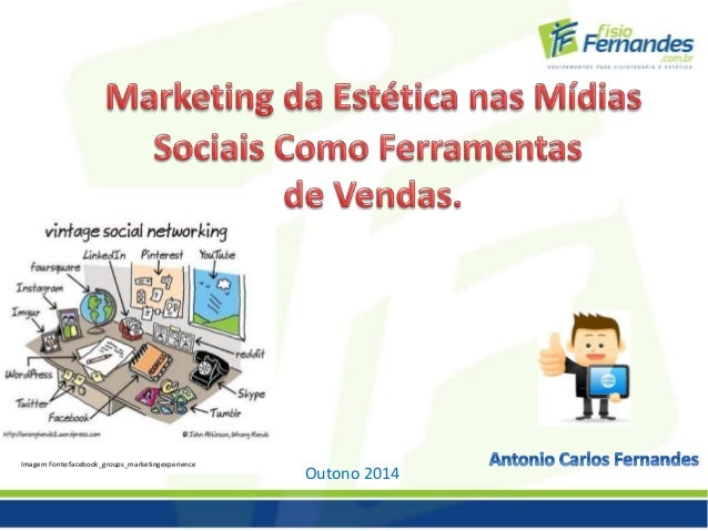 Outono 2014 Imagem Fonte:facebook_groups_marketingexperience