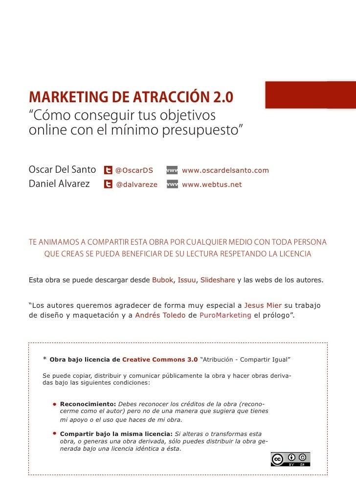 """INDICEMarketing de Atracción 2.0""""Cómo conseguir tus objetivos onlinecon el mínimo presupuesto""""      Prólogo de Andrés Tole..."""