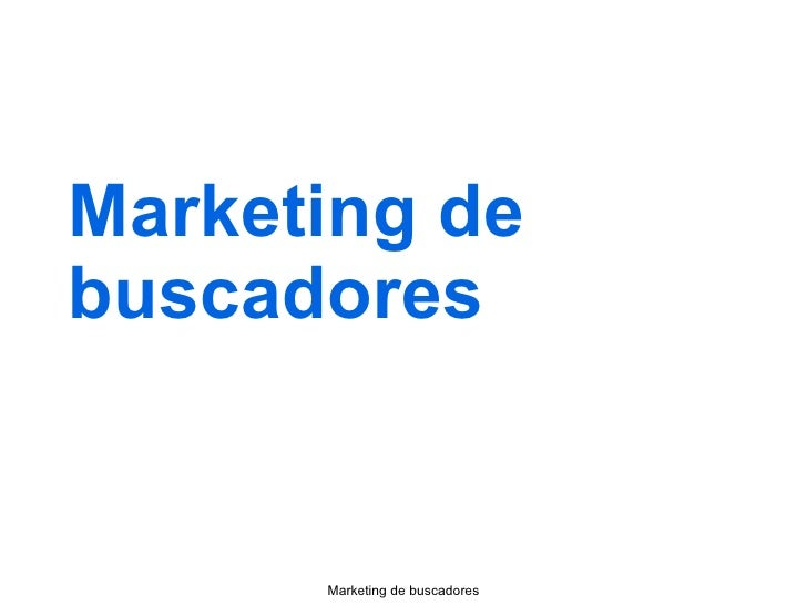Marketing de buscadores Marketing de buscadores