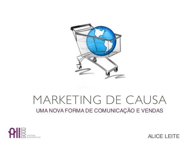 MARKETING DE CAUSAUMA NOVA FORMA DE COMUNICAÇÃO E VENDAS                                 ALICE LEITE