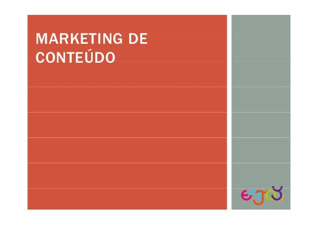 MARKETING DEMARKETING DE CONTEÚDOCONTEÚDO