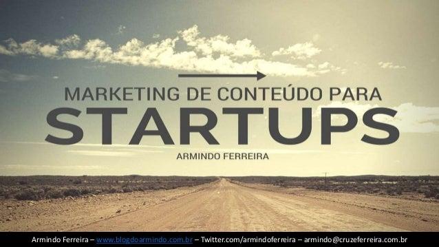 Armindo Ferreira – www.blogdoarmindo.com.br – Twitter.com/armindoferreira – armindo@cruzeferreira.com.brArmindo Ferreira –...