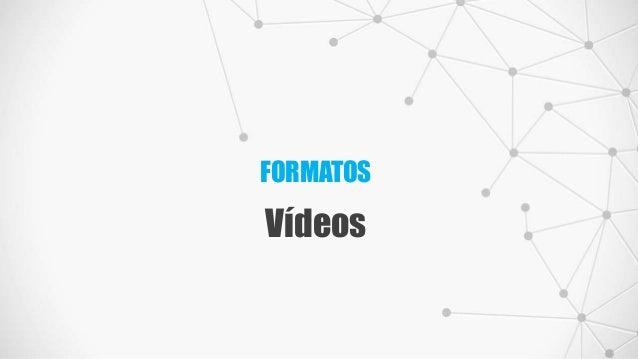 FORMATOS Vídeos