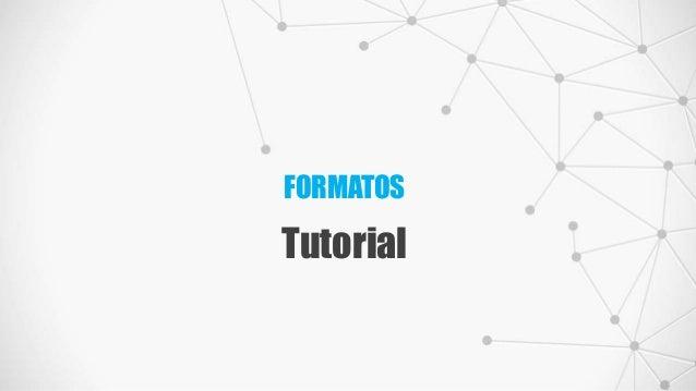 FORMATOS Tutorial