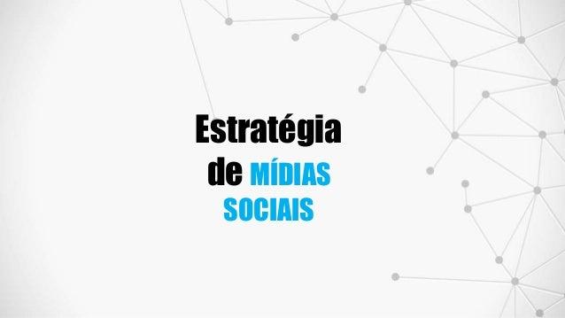 Estratégia de MÍDIAS SOCIAIS