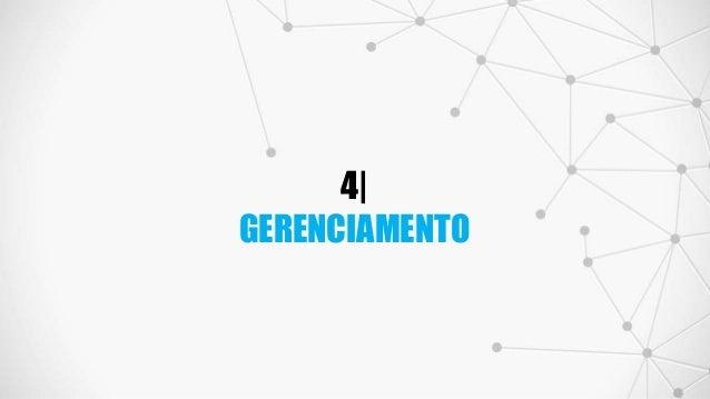 4| GERENCIAMENTO