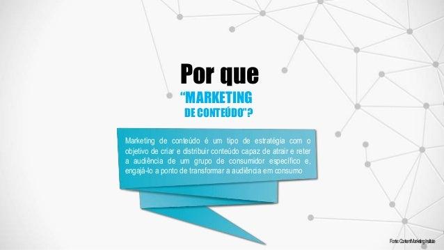Marketing de conteúdo é um tipo de estratégia com o objetivo de criar e distribuir conteúdo capaz de atrair e reter a audi...