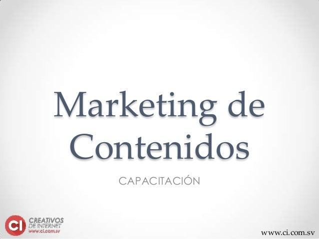 www.ci.com.sv Marketing de Contenidos CAPACITACIÓN