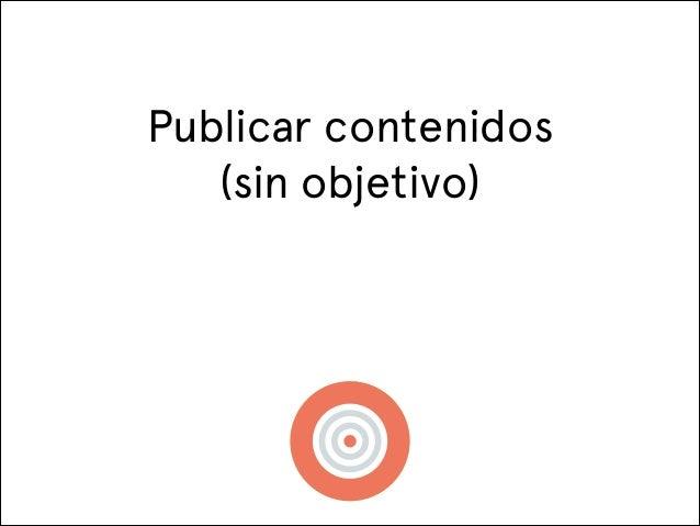 Publicar contenidos (sin objetivo)