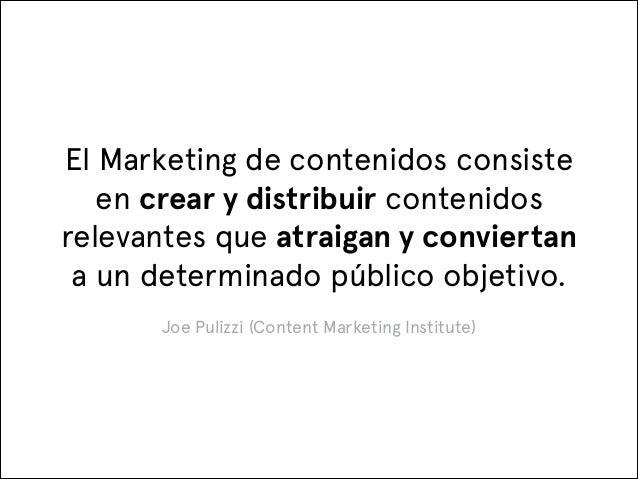 El Marketing de contenidos consiste en crear y distribuir contenidos relevantes que atraigan y conviertan a un determinado...