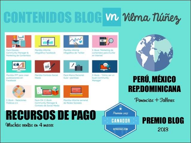 CONTENIDOS BLOG  PERÚ, MÉXICO REP.DOMINICANA Ponencias + Talleres  RECURSOS DE PAGO  Muchas ventas en 4 meses  PREMIO BLOG...