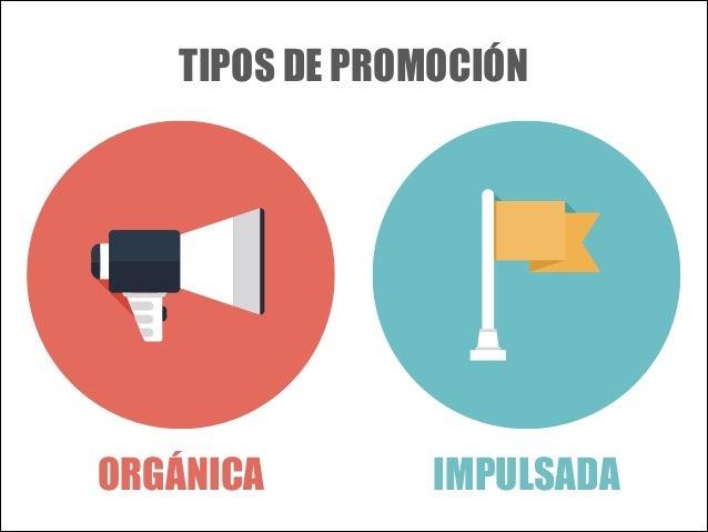 TIPOS DE PROMOCIÓN  ORGÁNICA  IMPULSADA