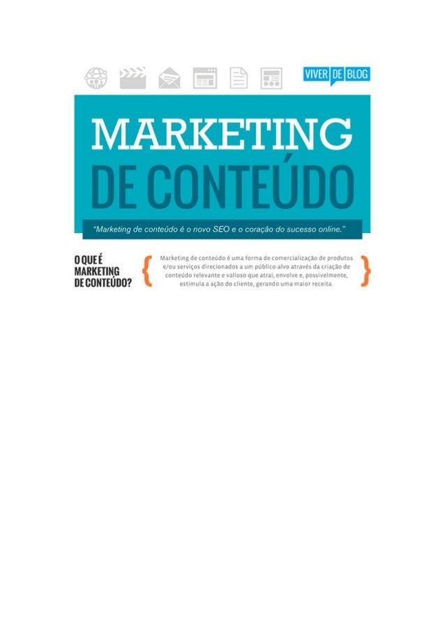 MARKETING  à o novo SCO  O (Í'(JI(IÇ. 'EÍ('J do Sur,      o  Marketing de conteúdo é uma forma de comercialização de produ...
