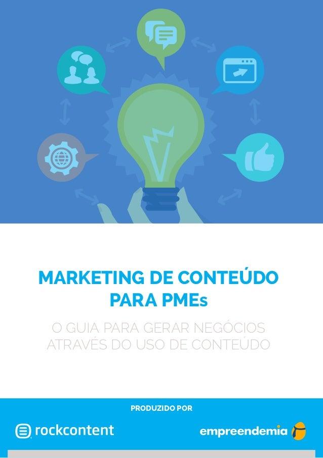 marketing de conteúdo para pMEs o guia para gerar negócios através do uso de conteúdo  produzido por