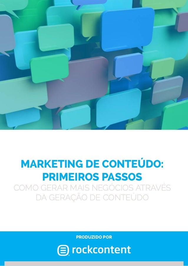 marketing de conteúdo: primeiros passos  como gerar mais negócios através da geração de conteúdo  produzido por