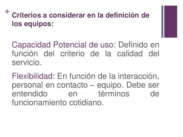 Criterios a considerar en la definición de los equipos:<br />Capacidad Potencial de uso: Definido en función del criterio ...