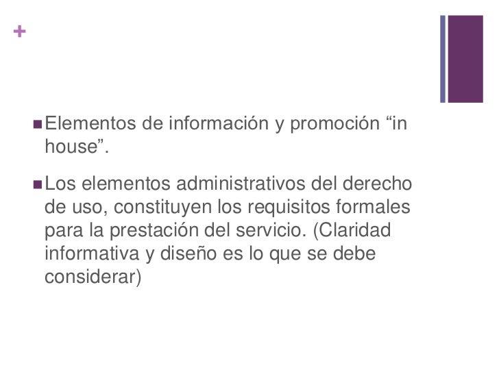 Elementos propagandísticos que se ofrecen al cliente para uso y difusión.</li></li></ul><li>Elementos de información y pro...