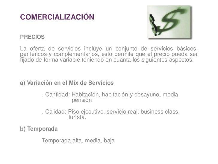COMERCIALIZACIÓN<br />PRECIOS<br />La oferta de servicios incluye un conjunto de servicios básicos, periféricos y compleme...