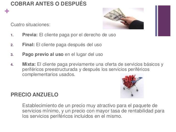 COBRAR ANTES O DESPUÉS<br />Cuatro situaciones:<br />Previa: El cliente paga por el derecho de uso<br />Final: El cliente ...