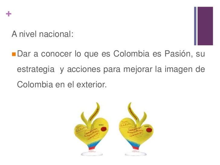 ESTRATEGIA IMAGEN PAÍS<br />OBJETIVO GENERAL<br /><ul><li>Imagen País busca mejorar la percepción del país en el exterior...