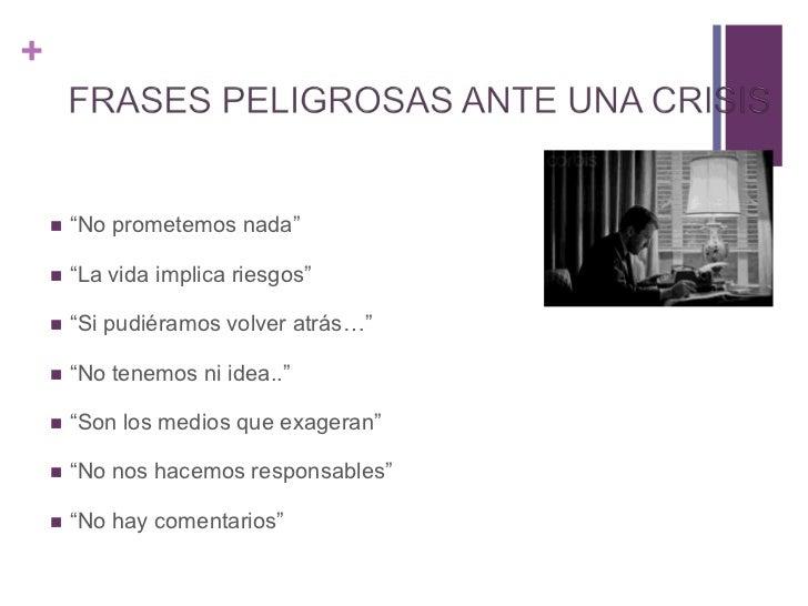 COMUNICACIÓN EN MOMENTOS DE CRISIS<br />Tres fases diferenciadas en comunicación de crisis:<br />Delimitar las Crisis<br /...