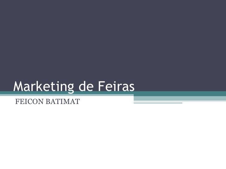 Marketing de Feiras FEICON BATIMAT
